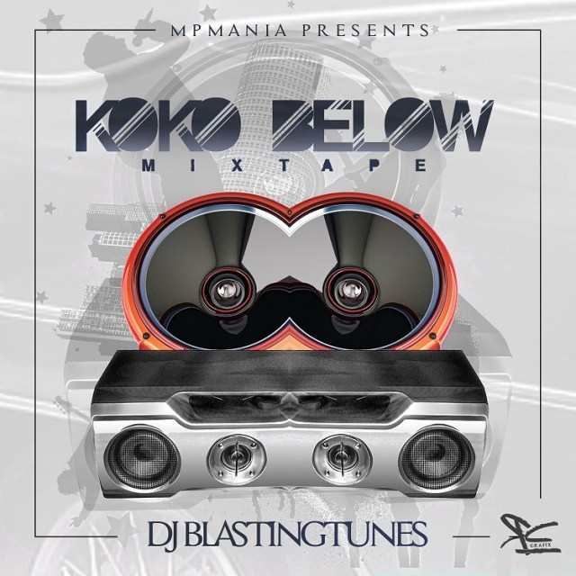 djblastingtunes-koko-below-art Download: Dj Blastingtunes [@djblastingtunes] - Koko Below Mixtape