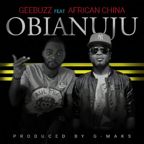 olosho Download Music: Geebuzz - Obianuju ft. African China
