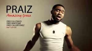 praiz-amazing-grace Download: Praiz [@praiz8] – Amazing Grace : Music