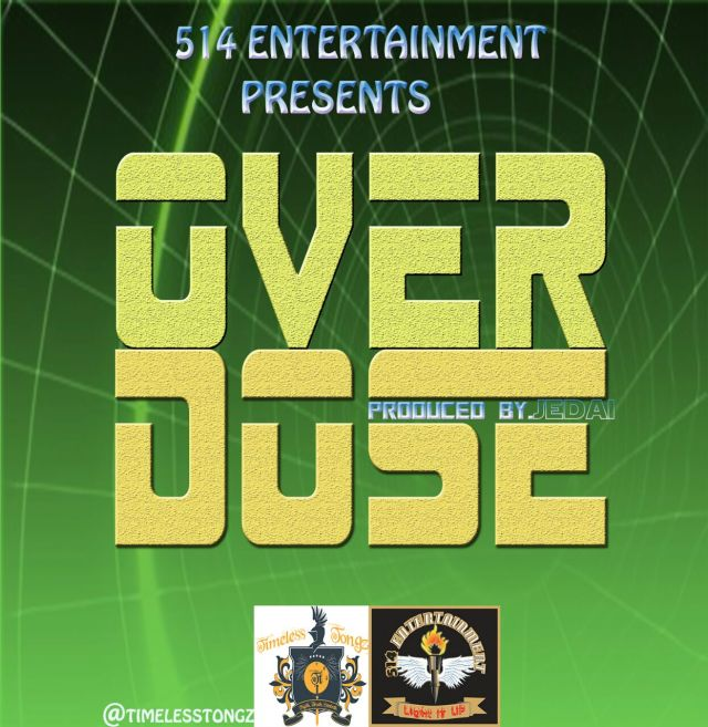 wpid-514 Download: 514 Entertainment - Overdose   @awbeeofficial x @jaymajor514