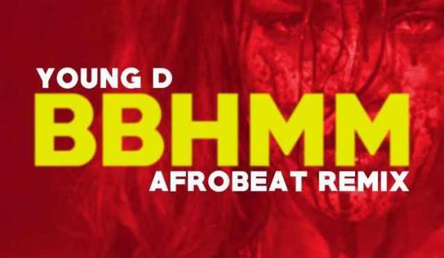 BBHMM_youngD Download MP3: Young D [@youngdpondbeat] – BBHMM [Afrobeat Remix]