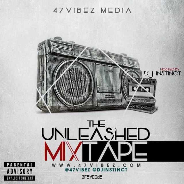 FINAL-UNLEASHED #HKM: The Unleashed Mixtape Hosted by DJ Instinct | @djinstinct @47vibez