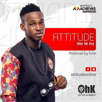 Molenu-Attitude Download MP3: Attitude [@attitudeonline] – Mo Le Nu