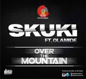 Over-The-Mountain Download MP3: Skuki - Over The Mountain ft. Olamide