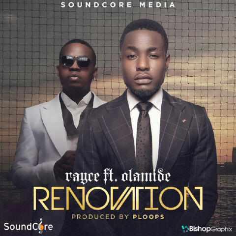 Rayce-Renovation-ft-Olamide-Artwork Download MP3: Rayce [@talk2rayce] - Renovation ft. Olamide