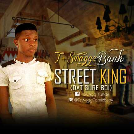 T-Swaggz-Banks Download MP3: T Swaggz Banks [@tswaggtomixbabY] – Street King