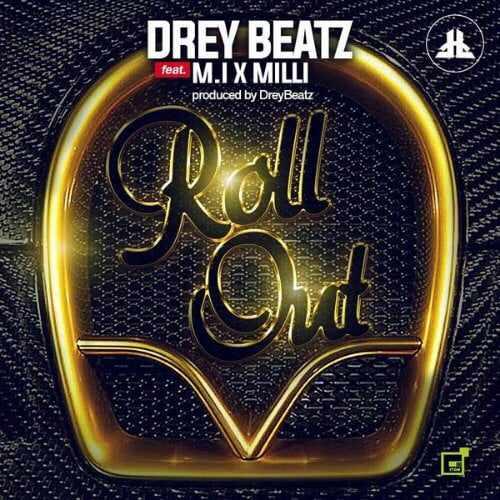 drey-beatz Download MP3: Drey Beatz [@iamdreybeatz] – Roll Out ft M.I Abaga x Milli