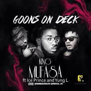 goons-on-deck Download MP3: King Mufasa – Goons on Deck ft. Ice Prince x Yung L