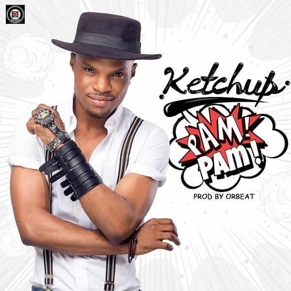 Ketchup-Pampam Download MP3: Ketchup [@iam_ketchup] - Pam Pam