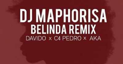 dj-maphorisa Download MP3: Dj Maphorisa [@djmaphorisa] – Belinda [remix] ft. Davido x AKA x C4Pedro