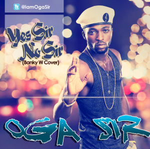 Download MP4: Oga Sir [@iamOgaSir] – Yes Sir No Sir [Banky W Cover]