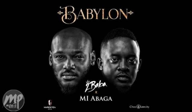 MP3-2Baba-x-M.I-Abaga-Babylon-Artwork Download MP3: 2Baba x M.I Abaga - Babylon |[@official2baba]