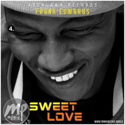 MP3-Frank-Edwards-Sweet-Love-Artwork Download MP3: Frank Edwards - Sweet Love