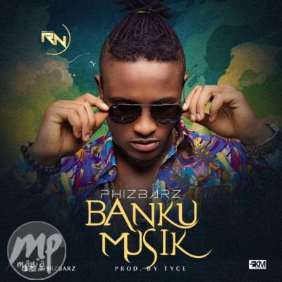 MP3-Phizbarz-Banku-Musik-Artwork Download MP3: Phizbarz - Banku Musik |[@phizbarz]