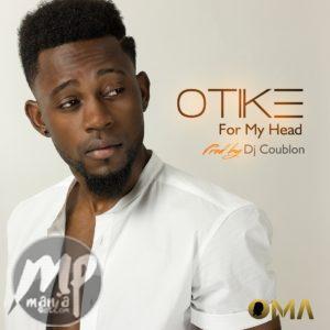 "Otike-For-My-Head-Online-Artwork-300x300 LYRICS: OTike - ""For My Head"" (Prod. DJ Coublon)  @OTikemusic"