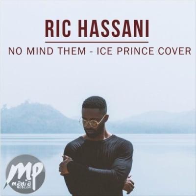 Ric-Hassani-No-Mind-Them-Cover-1 MP3: Ric Hassani - No Mind Them (Ice Prince Cover) |[@Richassani]