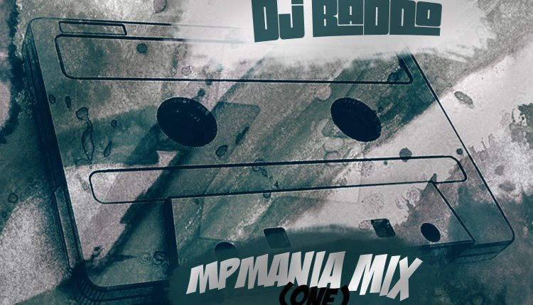 Mixtape: Dj Baddo – MPmania Mix One  [@mp_maniac @djbaddo]