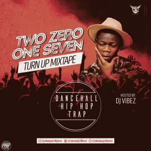 IMG_8340-300x300 MIXTAPE: DJ Vibez - Two Zero One Seven (Turn Up Mixtape)