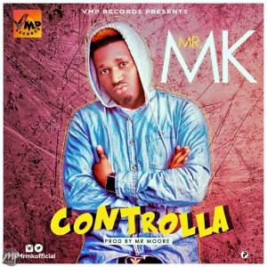 MR-MK-Controlla-Art-300x300 MP3: Mr MK - Controlla   @MrMkOfficial