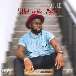 """What-300x300 MP3: Nature - """"What is the Matter"""""""