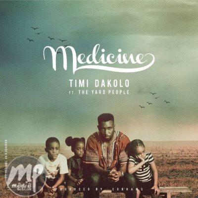 medicinee MP3: Timi Dakolo - Medicine ft. The Yard People  [@timidakolo]