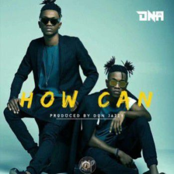DNA-How-Can-ART MP3: DNA - How Can  [@itz_dna]