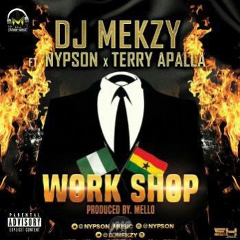 IMG-20170220-WA0000 MP3: DJ Mekzy - Workshop ft. Terry Apala & Nypson  [@djmekzy]