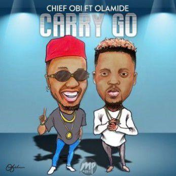 J_PnRzxx MP3: Chief Obi - Carry Go ft. Olamide  [@chief_obi]