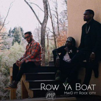 May-D-E28093-Row-Ya-Boat-Ft.-Rock-City MP3: May D - Row Ya Boat ft. Rock City |[@mistermayd]
