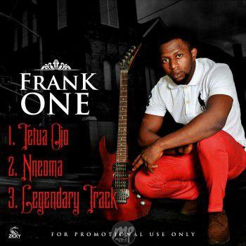 img-20170319-wa0015 MP3: Frank One - Tetua Ojo + Nneoma + Legendary Track