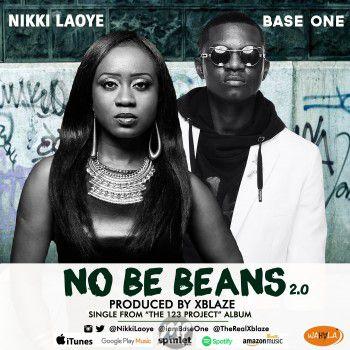nu2-Nikki-Laoye-NO-BE-BEANS-Artwork MP3: Nikki Laoye - No Be Beans 2.0 ft. Base One |[@nikkilaoye]