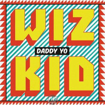 Download Beat: Wizkid - Daddy Yo! ft. Efya (Instrumentals)