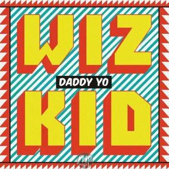 Download Beat: Wizkid - Daddy Yo! ft. Efya (Instrumentals)