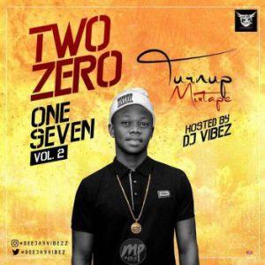 2-300x300 MIXTAPE: DJ Vibez – Two Zero One Seven (Turn Up Mixtape) Vol.2