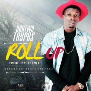DRE-300x300 MP3: Deetwo trypes - Roll Up (Prod. by Teemix)