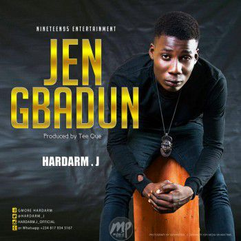 Hardarm J – Jen Gbadun   @Hardarm_J