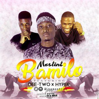 MP3: Mostint – Bamilo Ft. Dee Two & Hyper