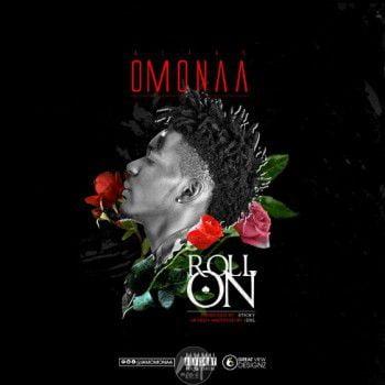 Music: Omonaa – Roll On   @iamomonaa