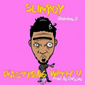 """SL-300x300 MP3: SlimBoy - """"WasTrong With U"""""""