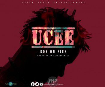 MP3: UCee – Boy On Fire (Prod. AceOnDeBeatz)