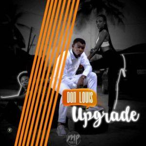 Don-300x300 MP3: Don Louis - Upgrade