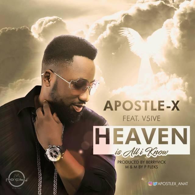 img-20170725-wa0000 Mp3: Apostle-X Ft. V5ive - Heaven Is All I Know   @Apostlex_Anat