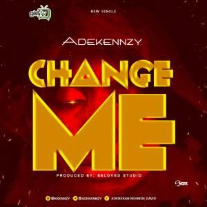 IMG-20170802-WA0048-300x300 Adekennzy - Change Me | @Adekennzy