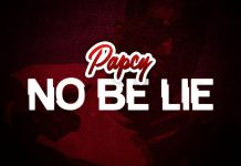 Papcy - No Be Lie
