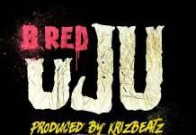 [Fresh Music] B Red - Uju |[@]