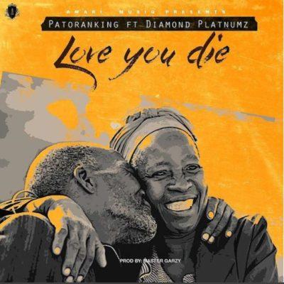 [Fresh Music] Patoranking – Love You Die ft. Diamond Platnumz |[@patorankingfire]