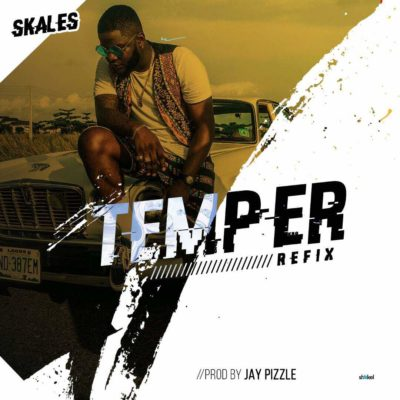 [@Fresh Music] Skales - Temper (Refix) ft. Burna Boy  [@youngskales]