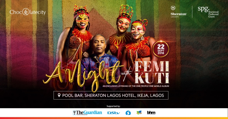 "Chocolate City & Sheraton Hotel Lagos Presents ""A Night with Femi Kuti"""