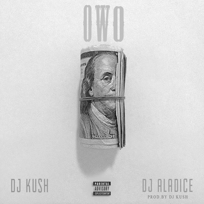 (Download Mp3) DJ Kush - Owo (Money) (ft. DJ Aladice)