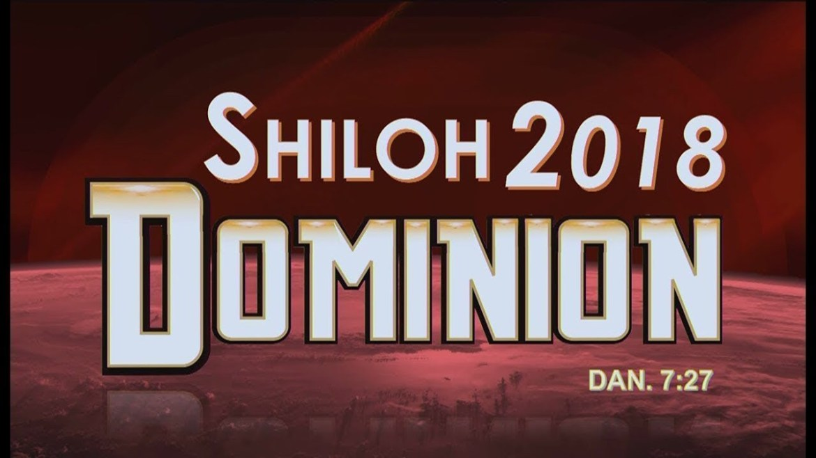Shiloh 2018 (Dominion): Full Message in Text (Encounter Night, DAY 3)